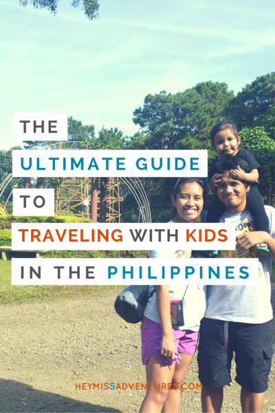 The Ultimate Guide to Traveling with Kids in the Philippines | Hey, Miss Adventures