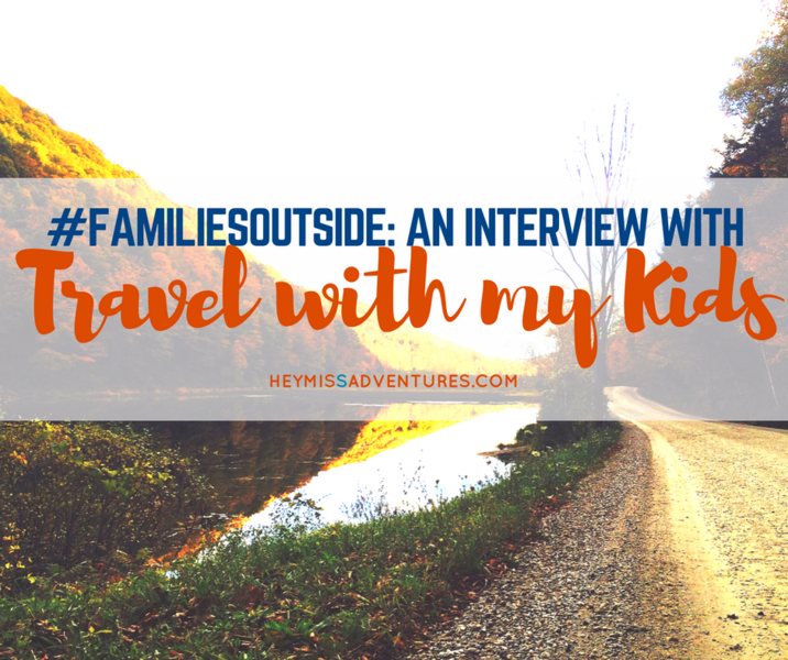 #FamiliesOutside: An Interview with Travel With My Kids