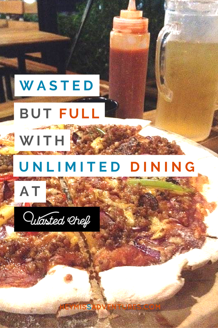 Get Wasted but Full with Unlimited Dining at Wasted Chef | Hey, Miss Adventures!