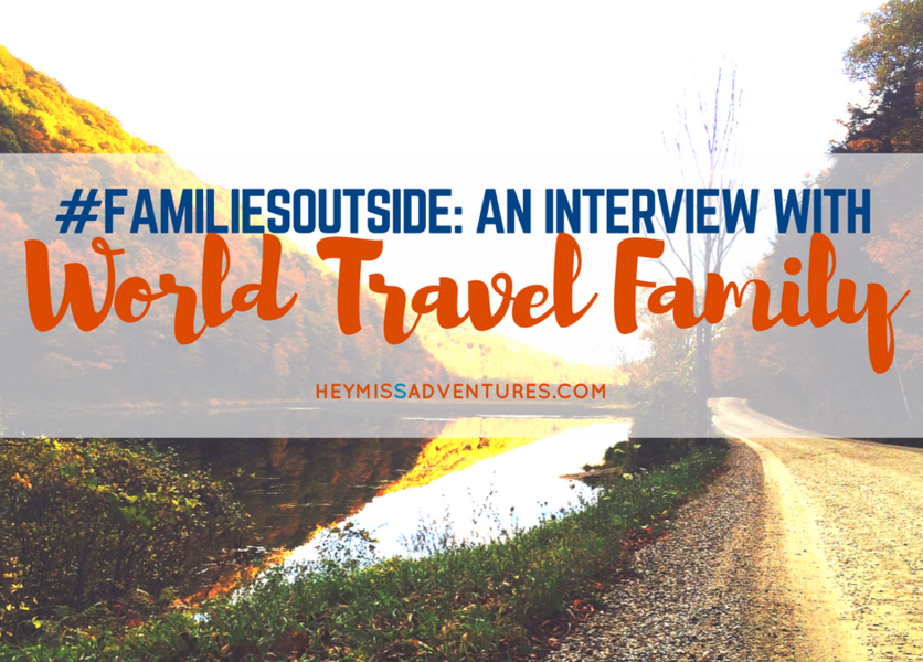 #FamiliesOutside: An Interview with World Travel Family
